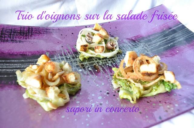 183. Trio d'oignons sur la salade frisée Antonella