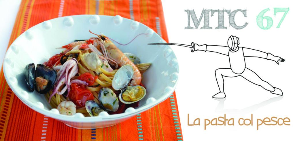 SFIDA MTC n. 67 La pasta col pesce